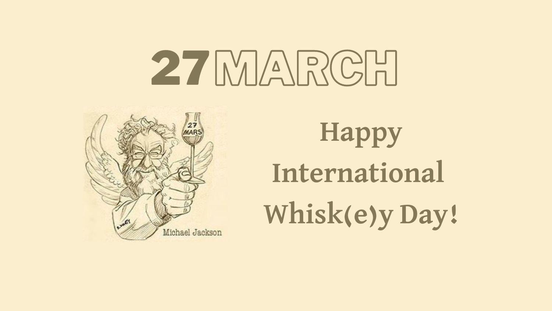 27 Μαρτίου: Διεθνής Ημέρα Ουίσκι